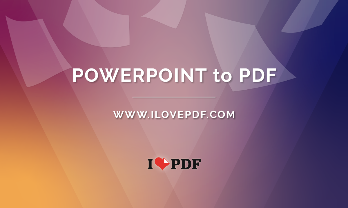 Convert Powerpoint to PDF. Presentations PPT to PDF
