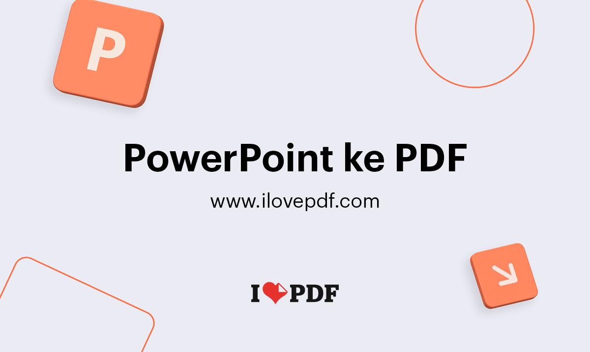 Konversi Powerpoint Ke Pdf Presentasi Ppt Ke Pdf